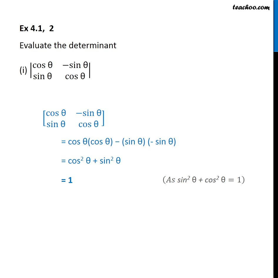 Ex 4.1, 2 - Evaluate determinant (i) |cos sin -sin cos| - Finding determinant of a 2x2 matrix