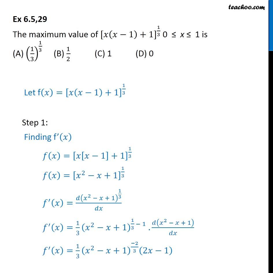 Ex 6.5, 29 - The max value of [x(x - 1) + 1]1/3 is - Ex 6.5