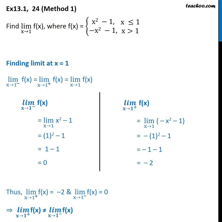 Ex 13.1, 24 - Find lim x->1, f(x) = {x2 - 1, x<=1 -x2 - 1, x > 1 - Ex 13.1
