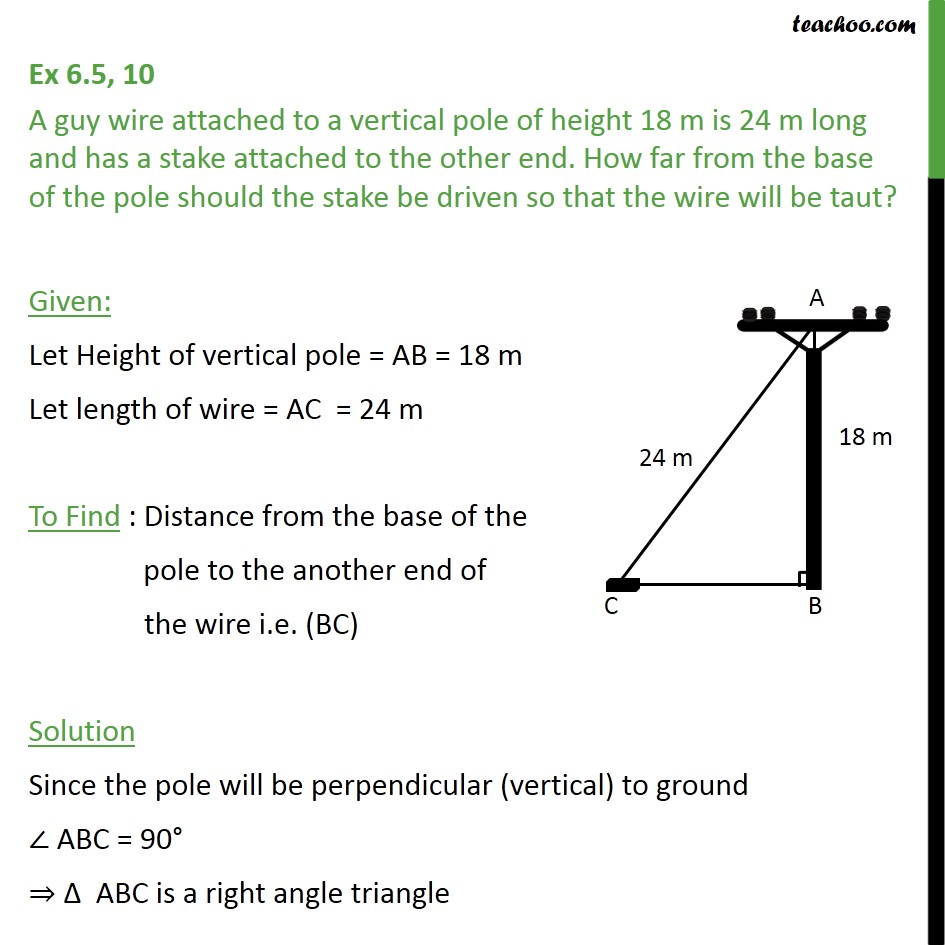 Ex 6.5, 10 - A guy wire attached to a vertical pole of - Pythagoras Theoram - Finding value