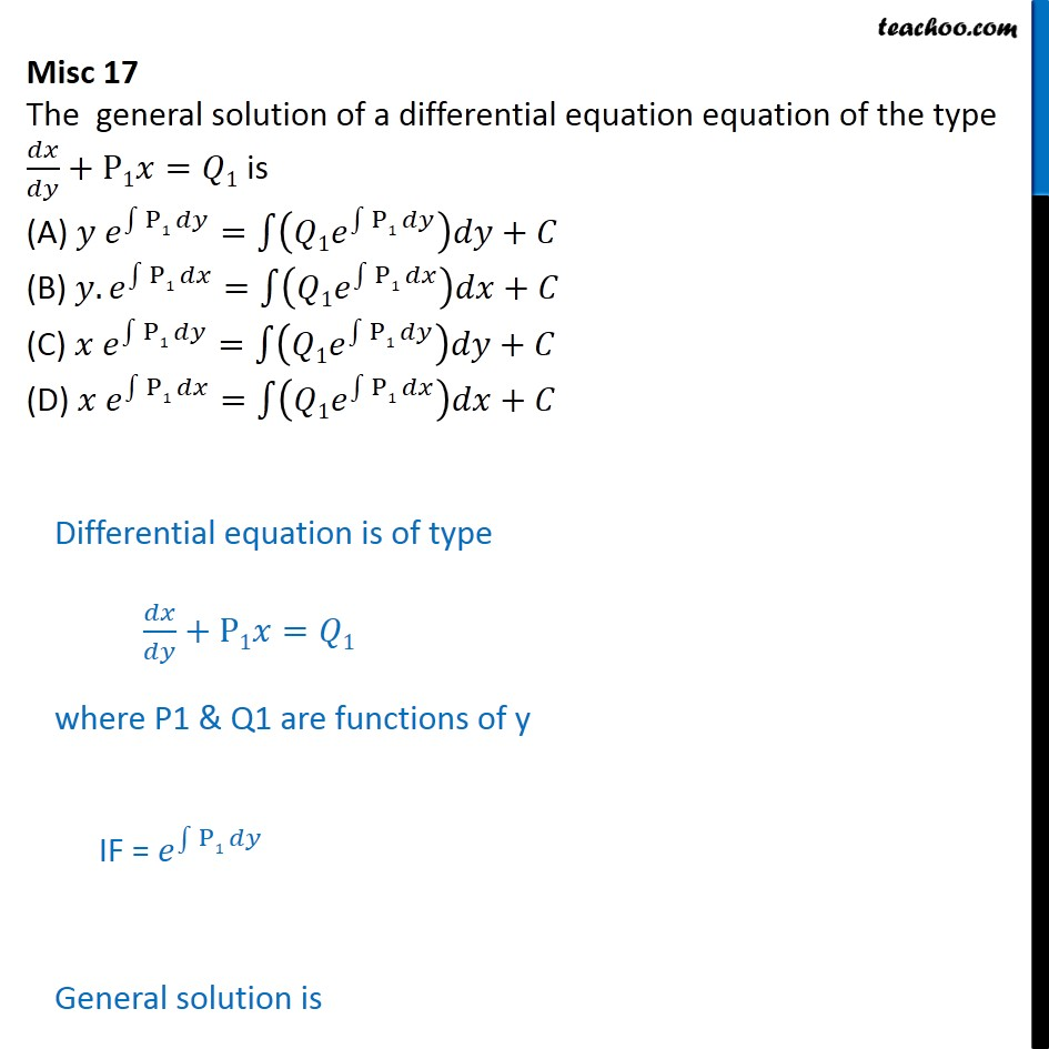 Misc 17 - General solution of type dx/dy + p1x = q1 is - Solving Linear differential equations - Equation given