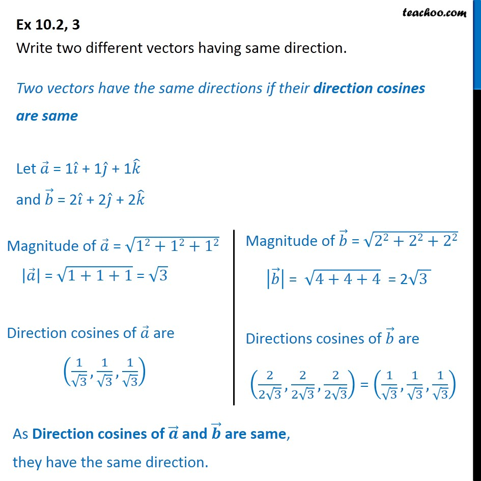 Ex 10.2, 3  - Write two different vectors having same direction - Ex 10.2