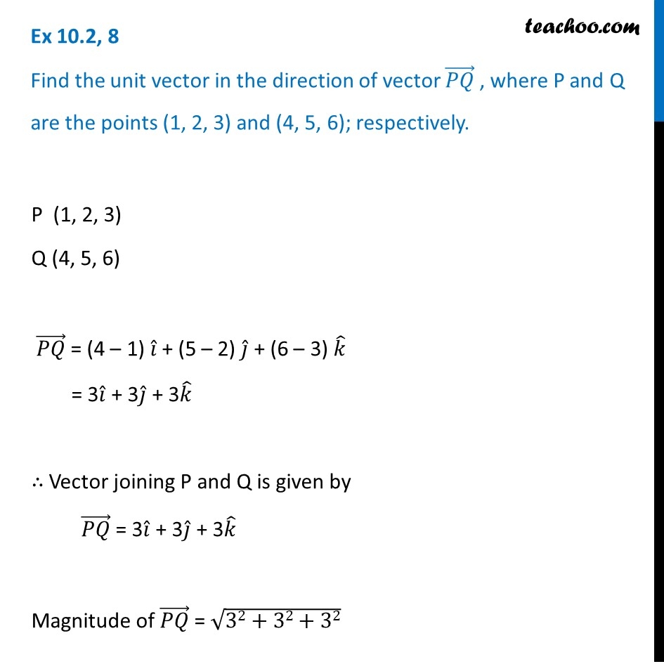 Find the unit vector in the direction of vector PQ, where P and Q are