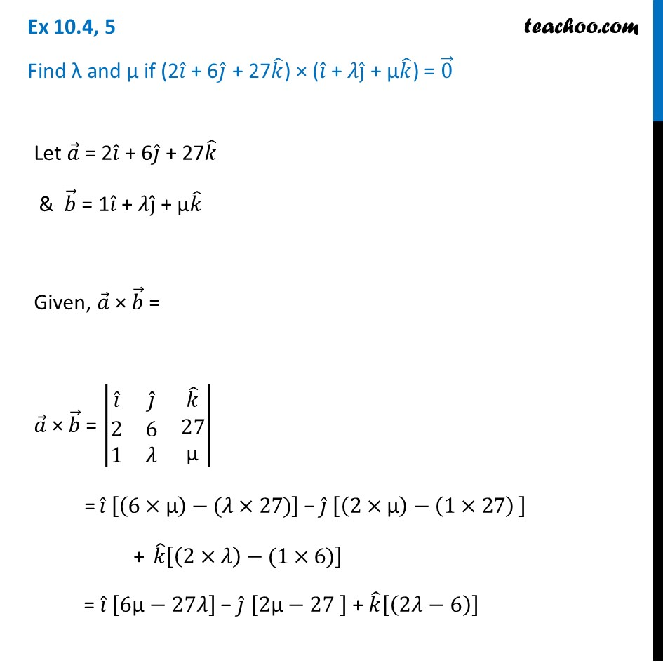 Find λ and μ if (2i + 6j + 27k) x (i + λj + μk) = 0 [Video]
