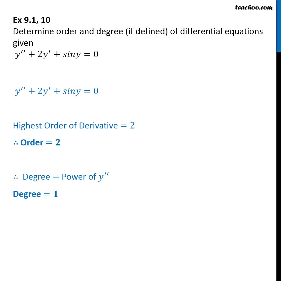 Ex 9.1, 10 - Determine order, degree of y'' + 2y' + sin y=0 - Order and Degree