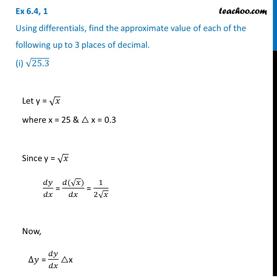 Ex 6.4, 1 (i) - Find approximate value of √25.3 (Using differentials)