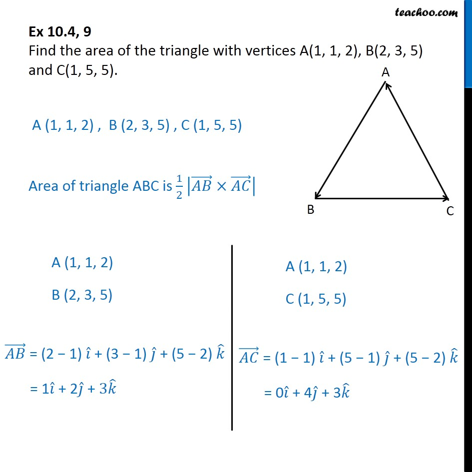Ex 10.4, 9 - Find area of triangle A(1, 1, 2), B(2, 3, 5) - Ex 10.4