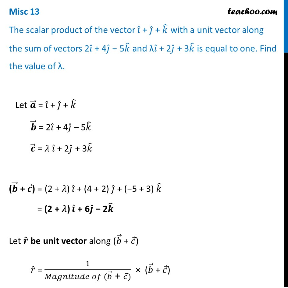 Misc 13 - Scalar product of vector i + j + k with unit vector