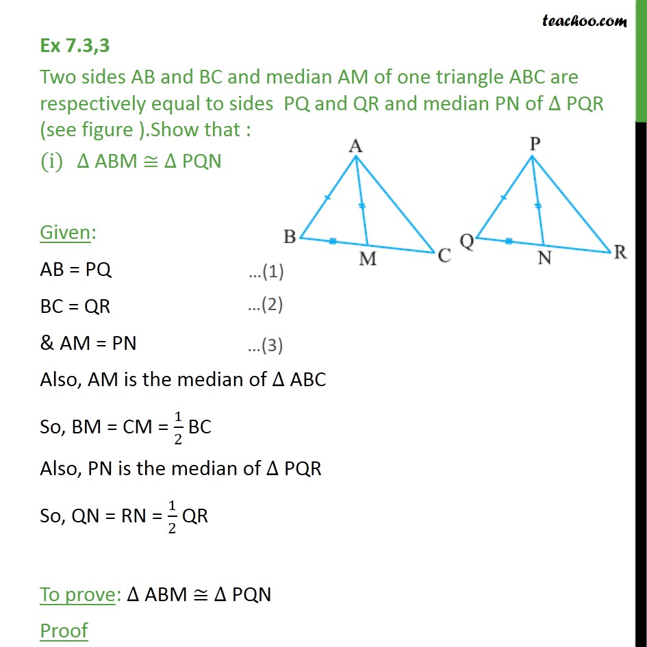 Ex 7.3, 3 - Two sides AB, BC & median AM of one triangle ABC - SSS