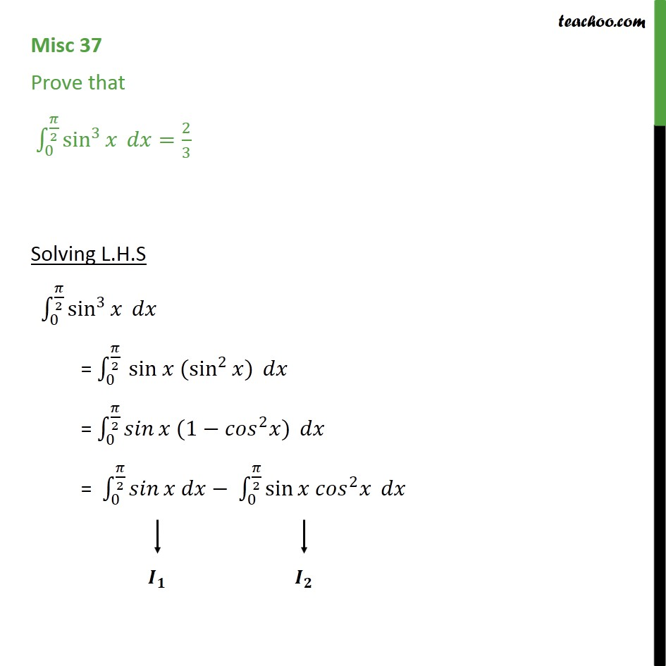 Misc 37 - Prove that definite integral sin3 x dx = 2/3 - Miscellaneous