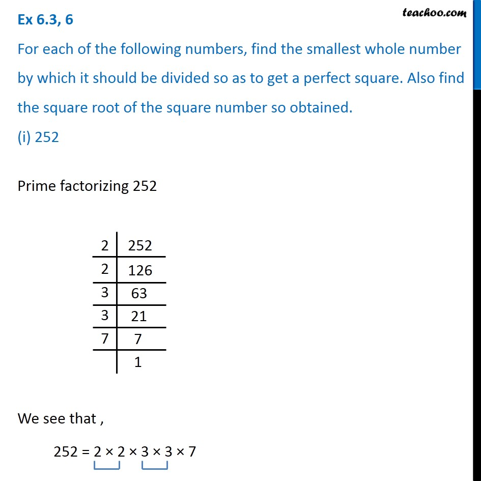 Ex 6.3, 6 - Find the smallest whole number which should be divided to