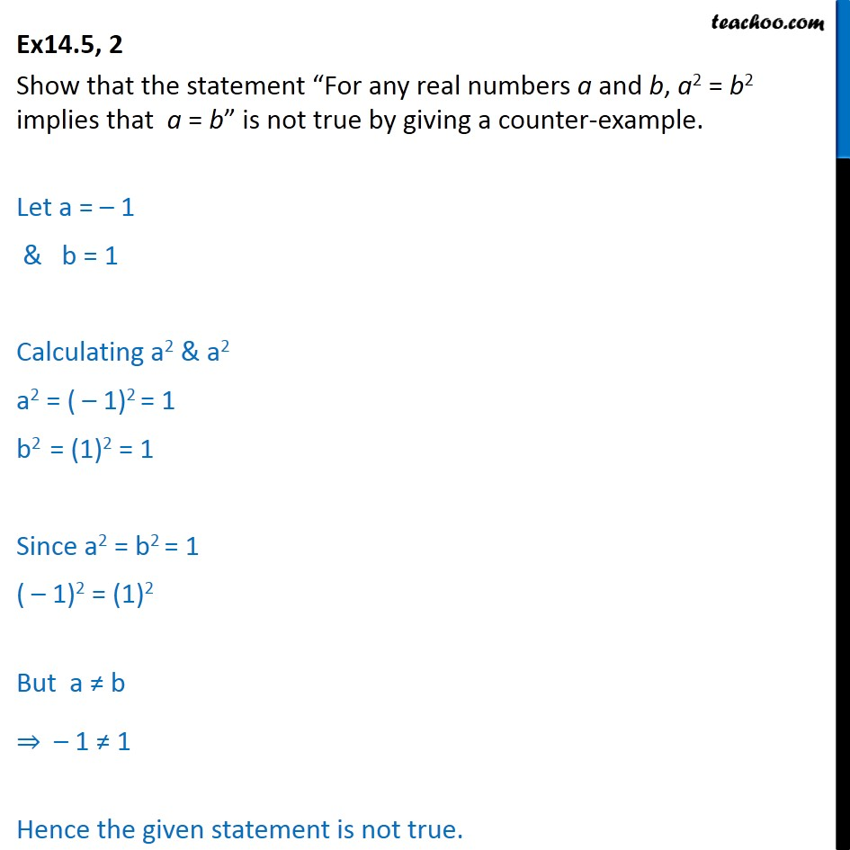 Ex 14.5, 2 - Show that statement 'For any real numbers a and b - Proving not true/false (by giving counter examples)