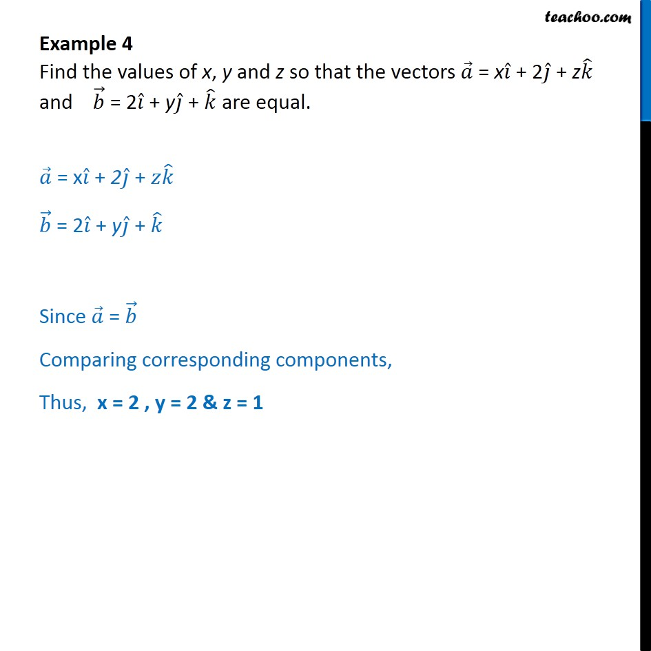 Example 4 - Find of x, y, z so that vectors a = xi + 2j + zk - Examples