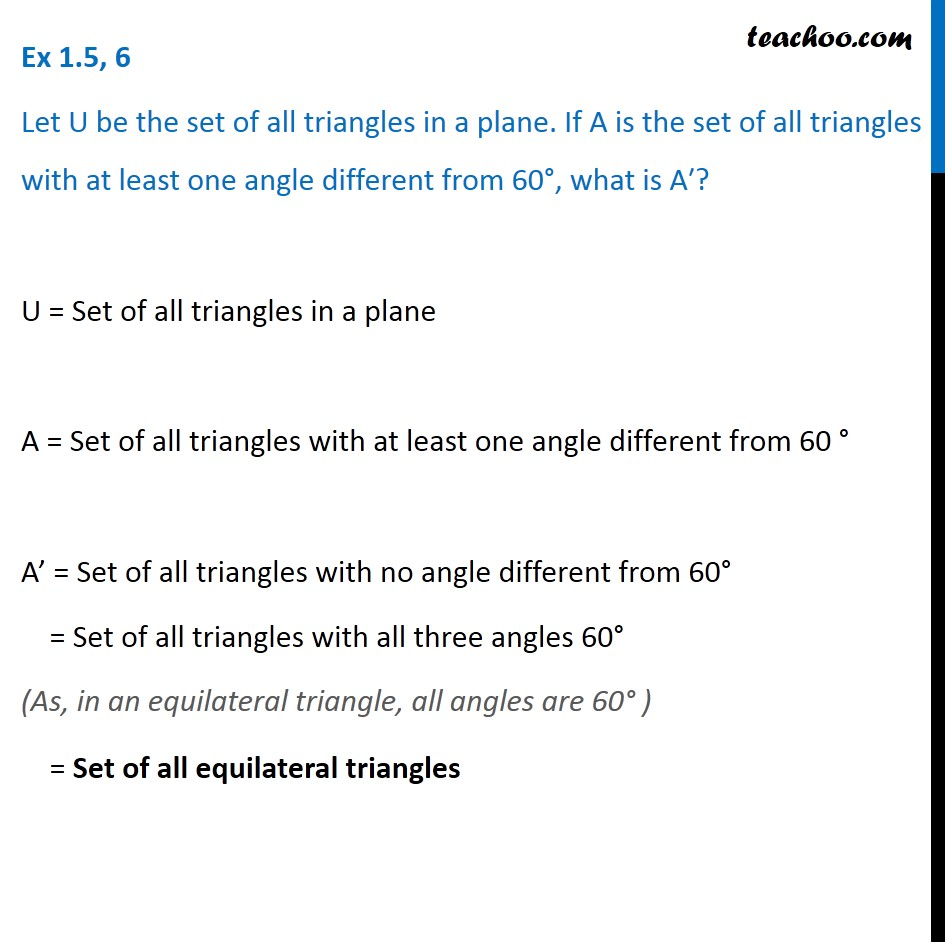 Ex 1.5, 6 - Let U be set of all triangles. If A is set of