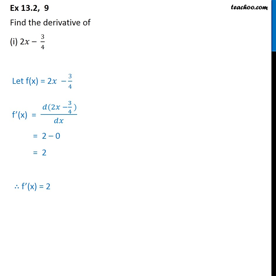 Ex 13.2, 9 - Find derivative of (i) 2x - 3/4 - Chapter 13 - Ex 13.2