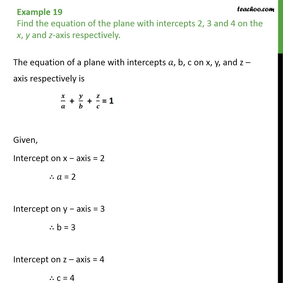 Example 19 - Find equation of plane with intercepts 2, 3, 4 - Examples