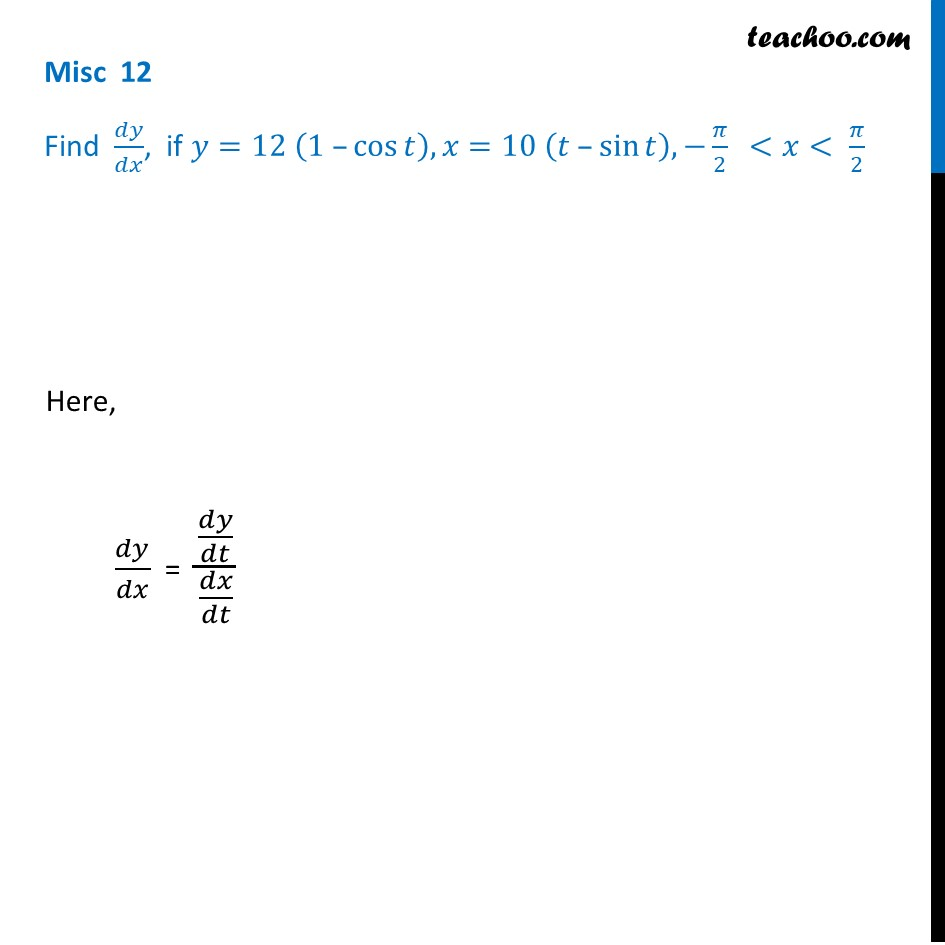 Misc 12 - Find dy/dx, if y =12 (1 - cos t), x = 10 (t-sin t)