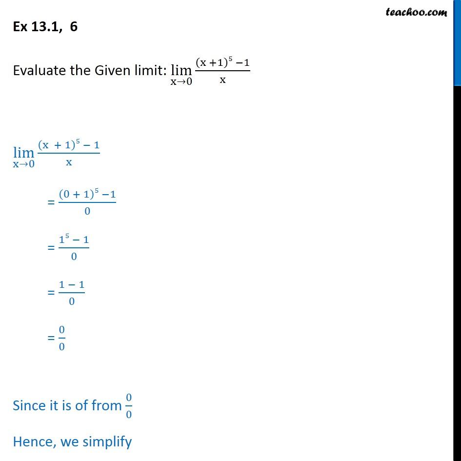 Ex 13.1, 6 - Evaluate: lim x->0  (x + 1)5 -1/x - Class 11 - Limits - 0/0 form