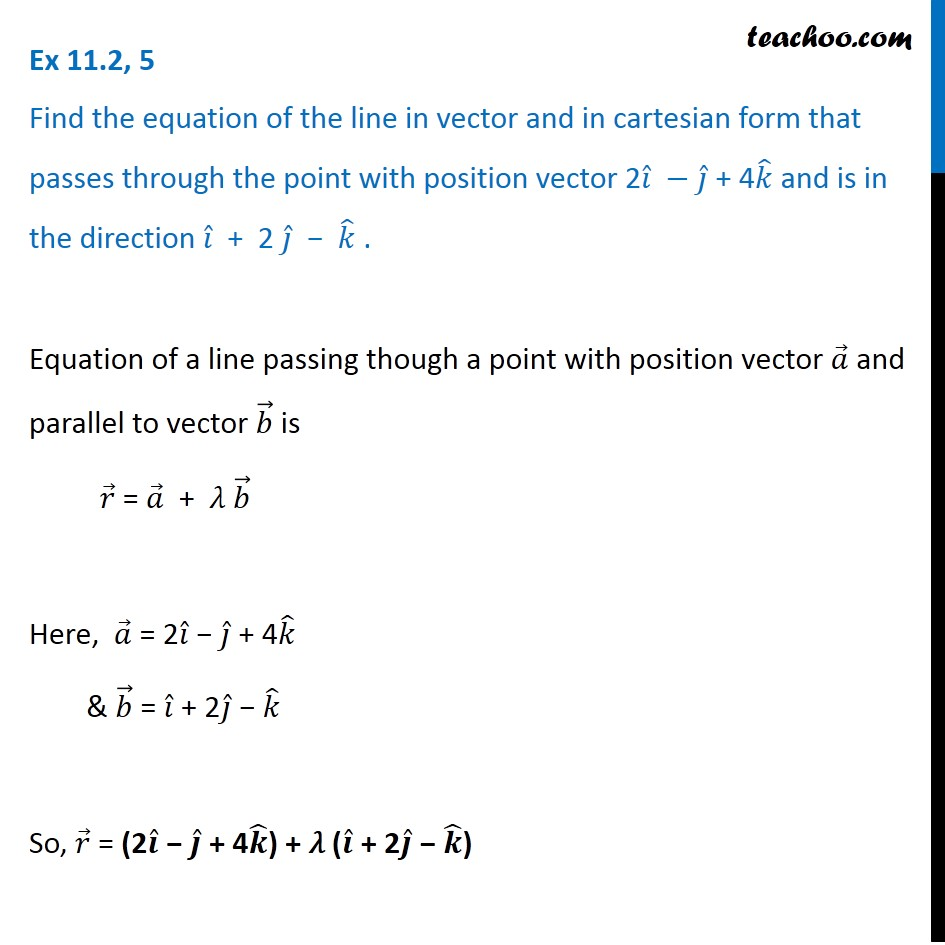 Ex 11.2, 5 - Find equation of line in vector, cartesian form