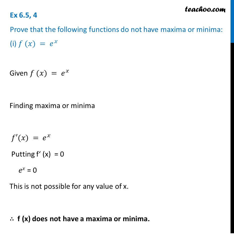 Ex 6.5, 4 - Prove that the functions do not maxima or minima