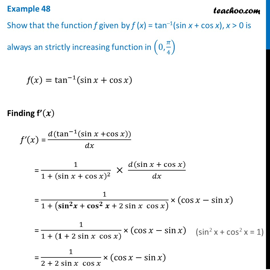 Example 48 - Show that f(x) = tan-1 (sin x + cos x) is always