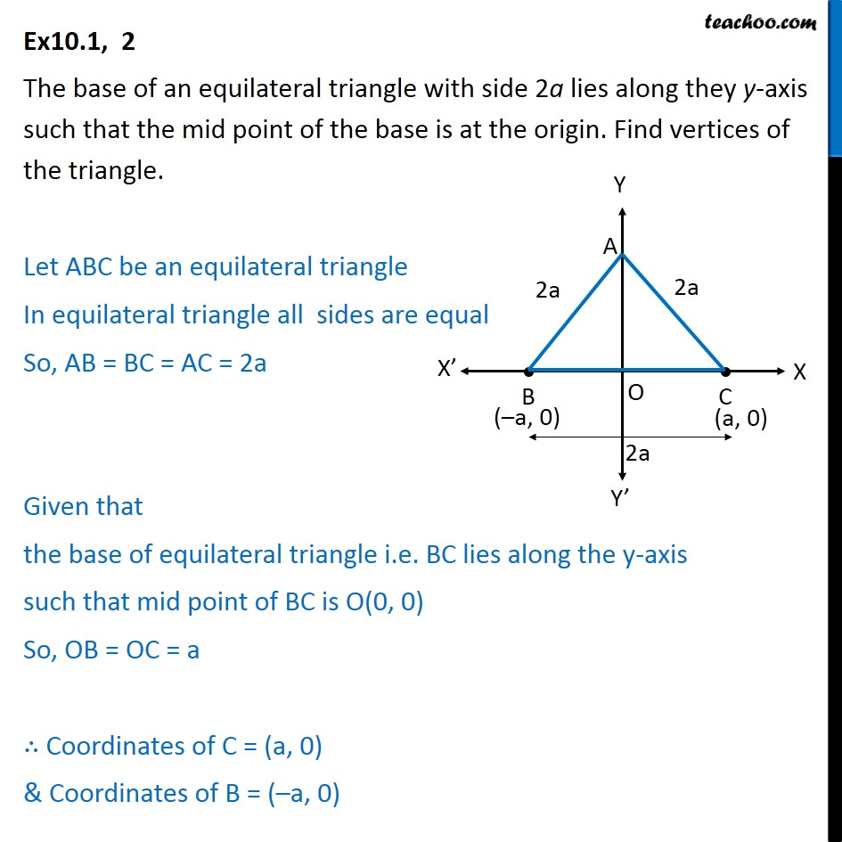 Ex 10.1, 2 - Base of an equilateral triangle with side 2a - Cordinate geometry questions