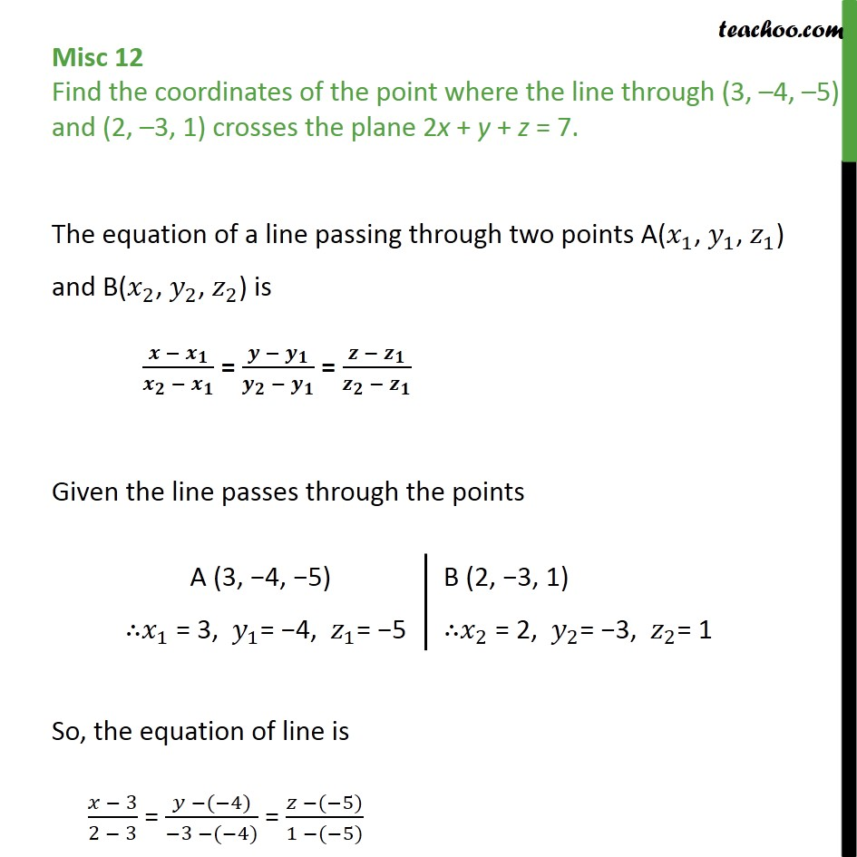 Misc 12 - Find point where line crosses plane 2x + y + z = 7 - Miscellaneous