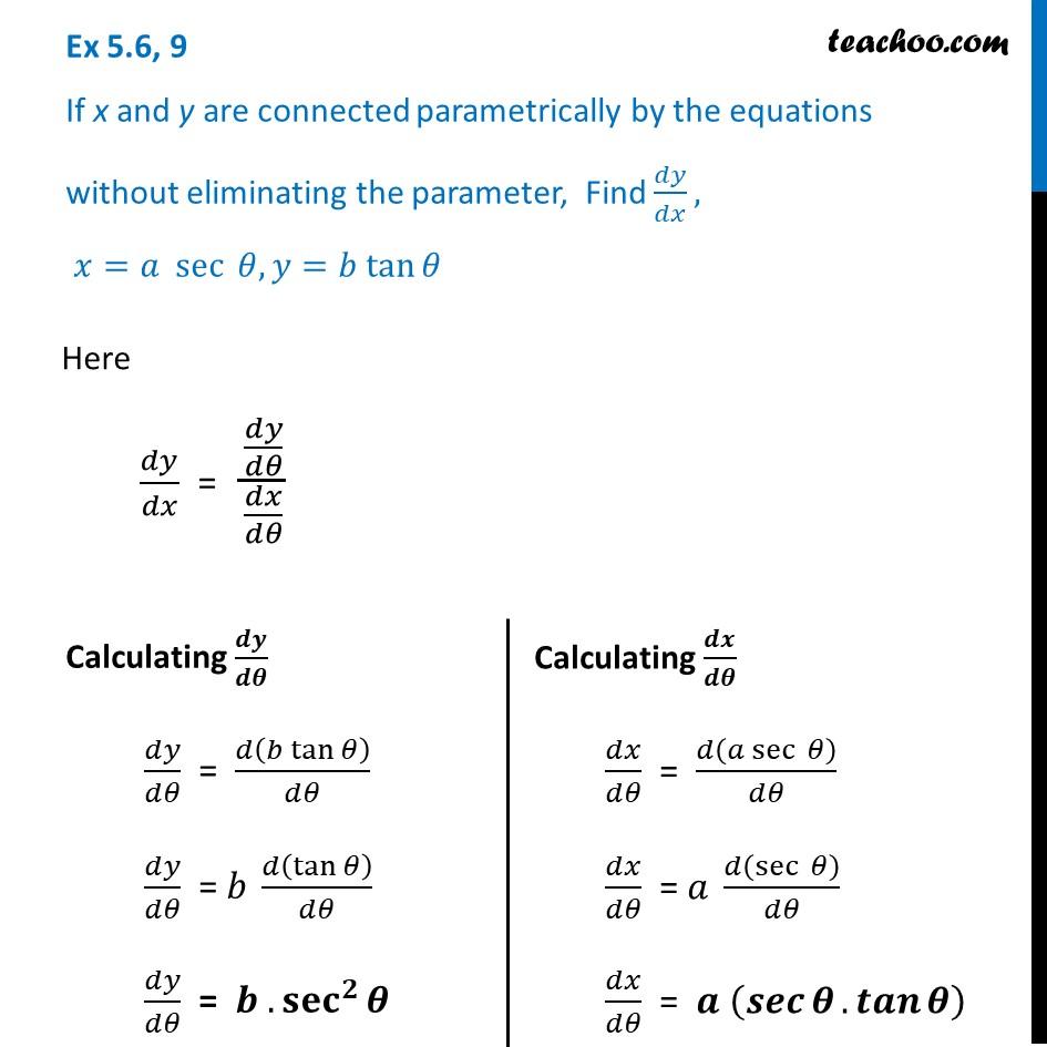 Ex 5.6, 9 - Find dy/dx, x = a sec, y = b tan - Chapter 5 CBSE