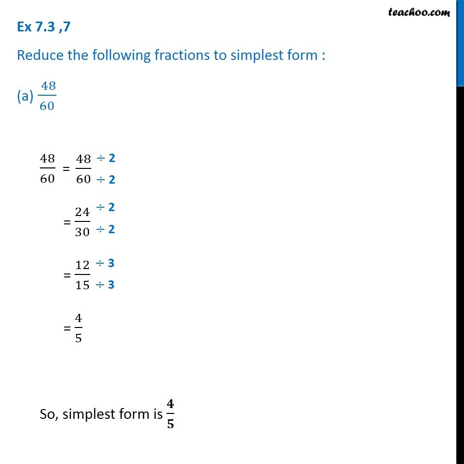 simplest form 12/15  Ex 7.7, 7 - Reduce fractions to simplest form (a) 7/7 (b ...
