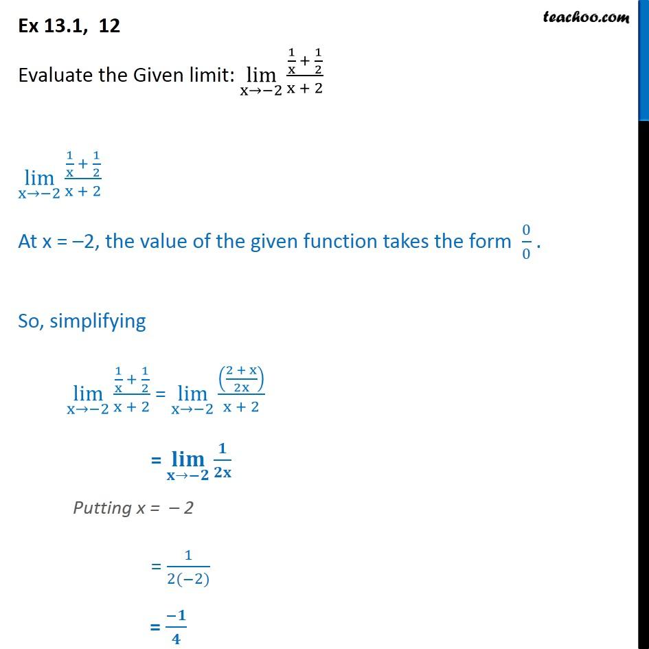 Ex 13.1, 12 - Evaluate: lim x->-2 1/x + 1/2 / x+2 - Class 11 - Limits - 0/0 form