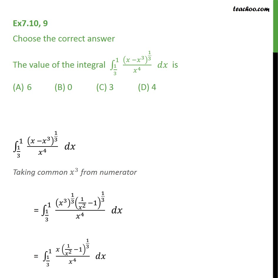 Ex 7.10, 9 - Value of integral (x - x3)1/3 / x4 - Ex 7.10