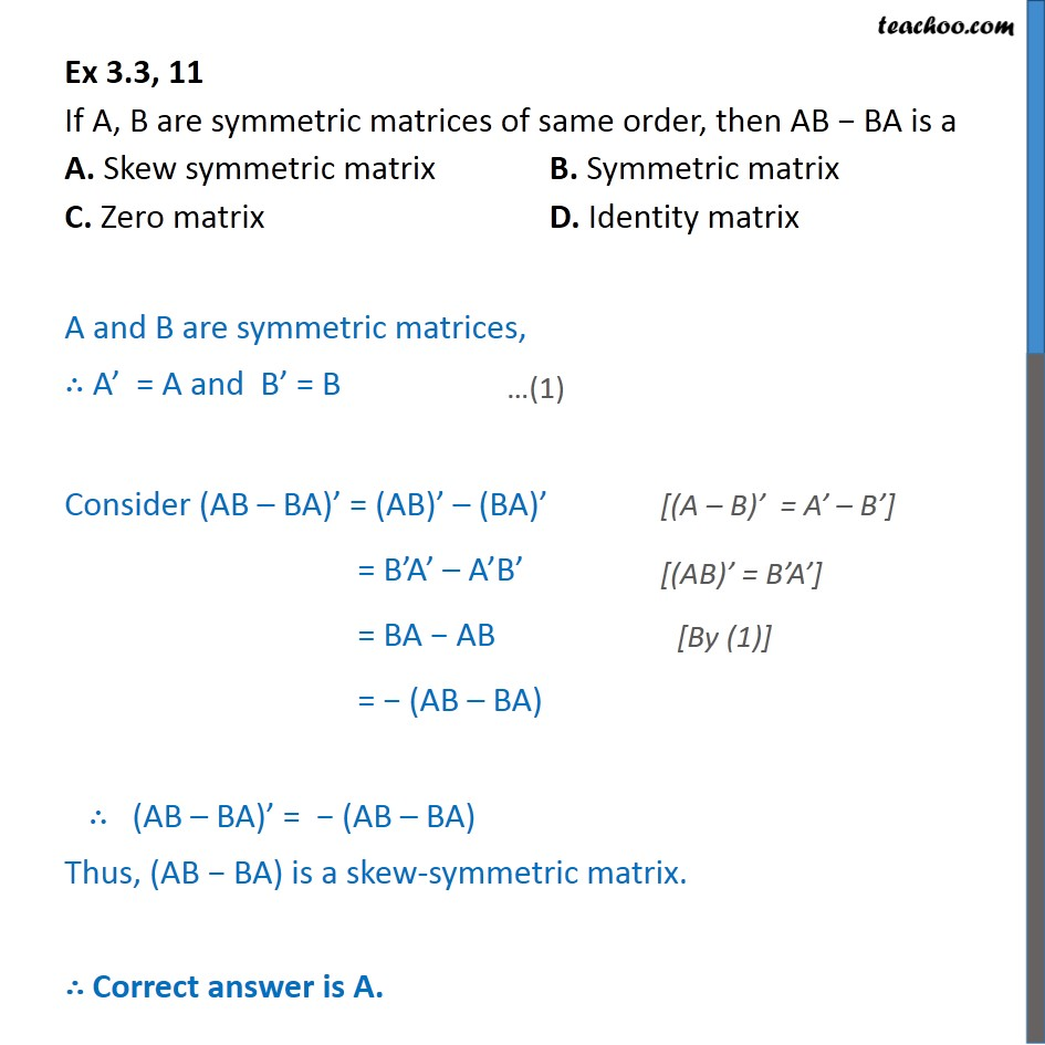 Ex 3.3, 11 - If A, B are symmetric matrices, then AB - BA - Ex 3.3