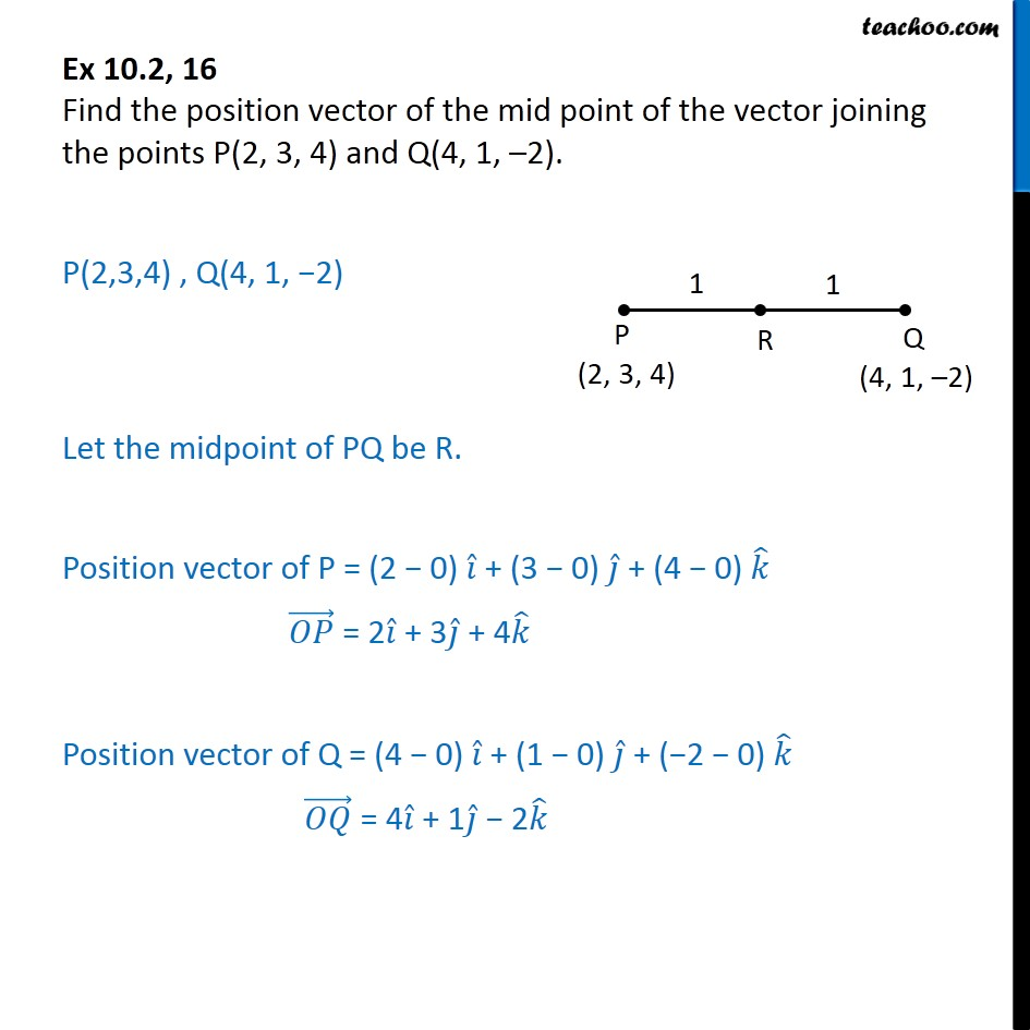 Ex 10.2, 16 - Find position vector of mid point of vector - Section formula