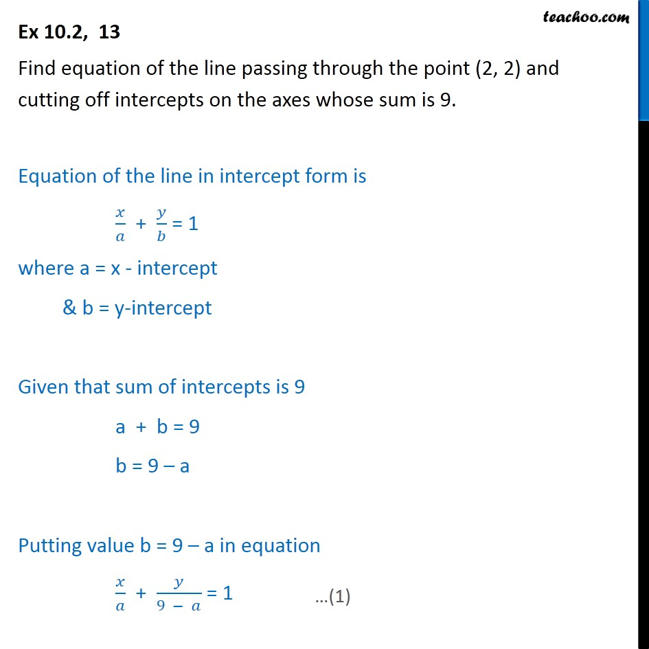 Ex 10.2, 13 - Line through (2, 2) and cutting off intercepts  - Ex 10.2