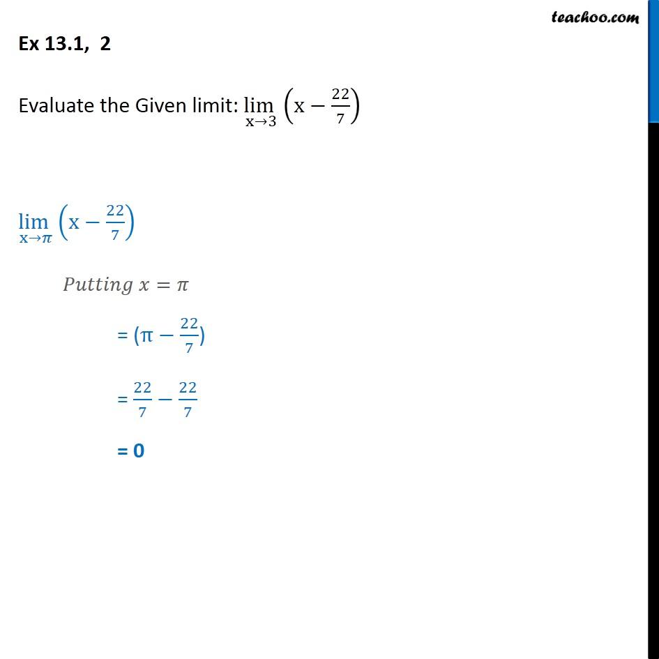 Ex 13.1, 2 Evaluate lim x->3 (x - 22/7) - Chapter 13 Limits - Limits - Defination