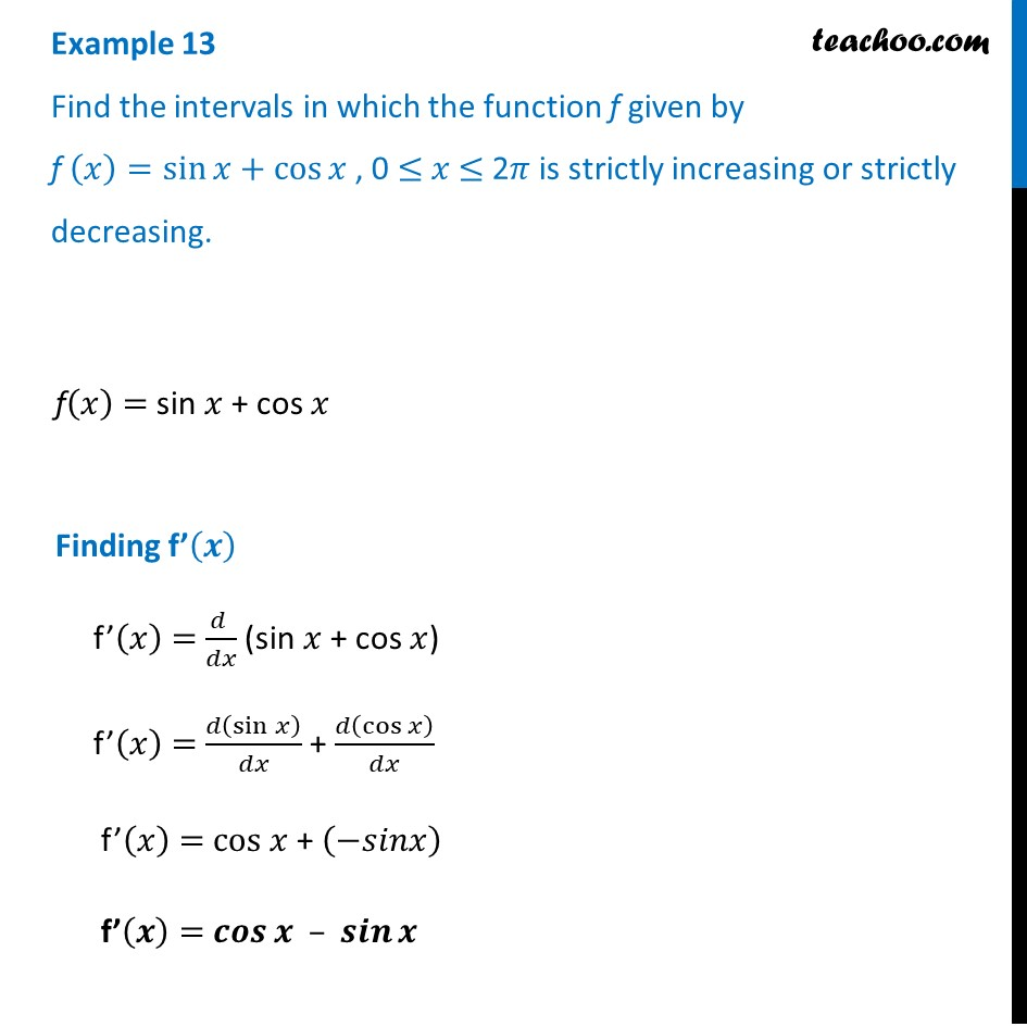 Example 13 - Find intervals where f(x) = sin x + cos x is