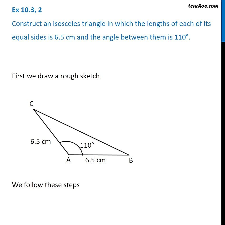 Ex 10 3, 2 - Construct an isosceles triangle in which the lengths of