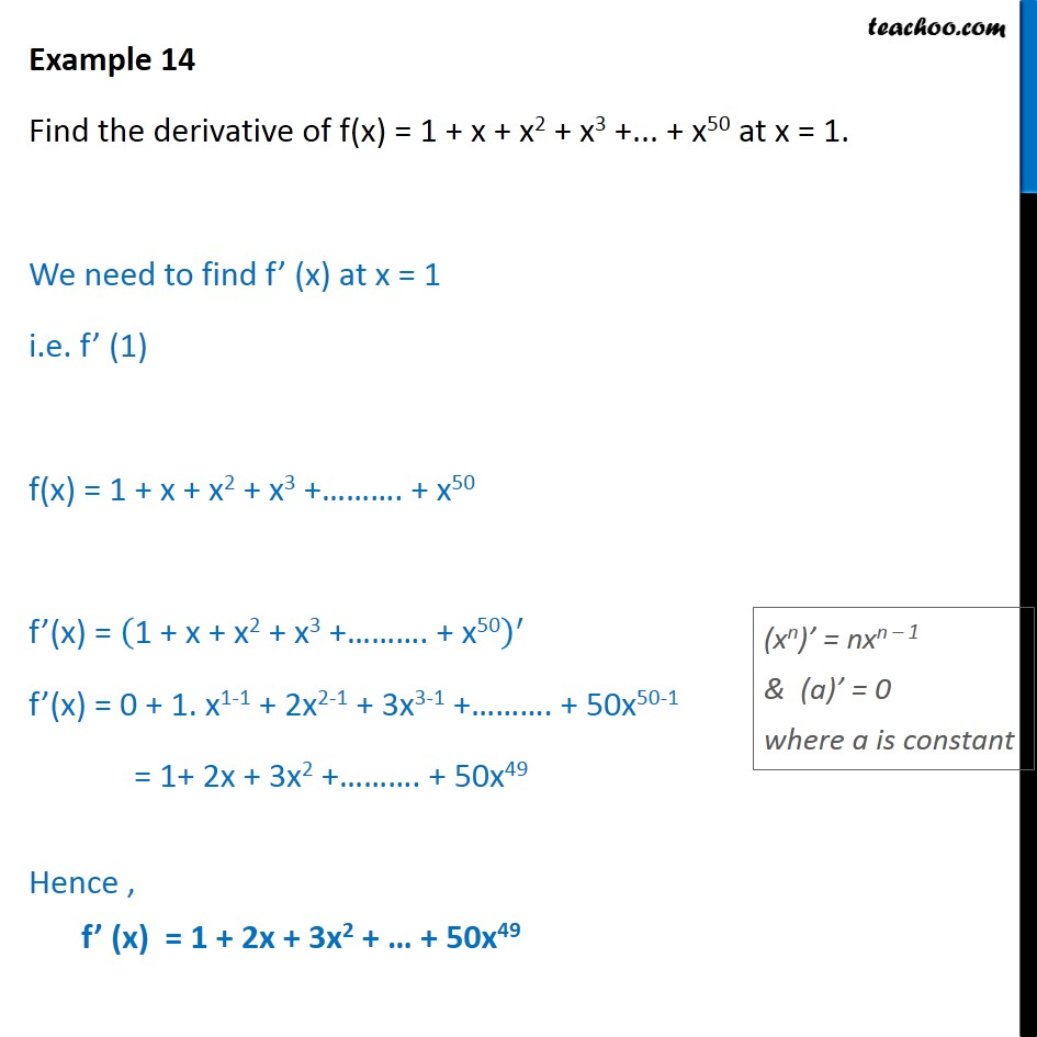 Example 14 - Find derivative of f(x) = 1 + x + x2 + x3 .. + x50 - Derivatives by formula - x^n formula