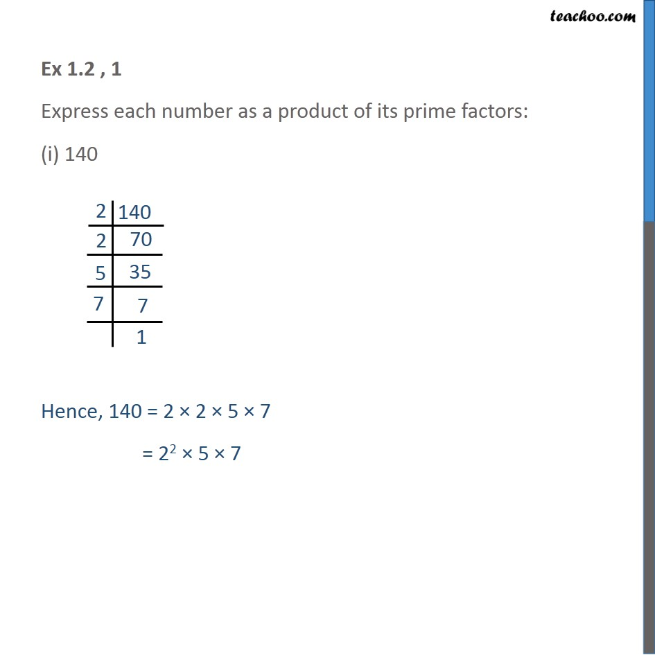 Ex 1.2, 1 - Express each number as a product of prime factors - LCM/HCF
