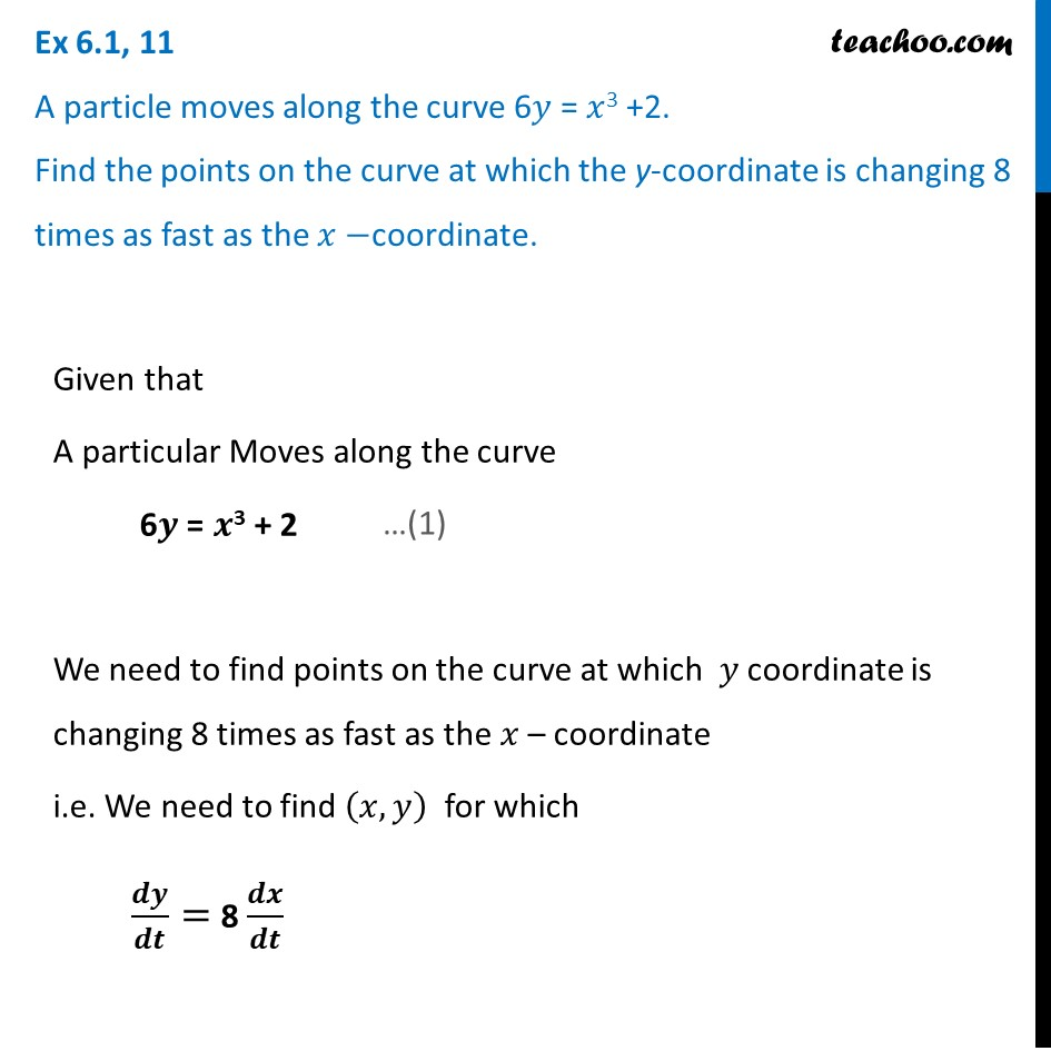 Ex 6.1, 11 - A particle moves along the curve 6y = x^3 + 2. Find point