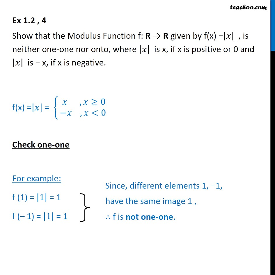 Ex 1.2, 4 - Show that Modulus Function f(x) = |x| is neither - To prove injective/ surjective/ bijective (one-one & onto)