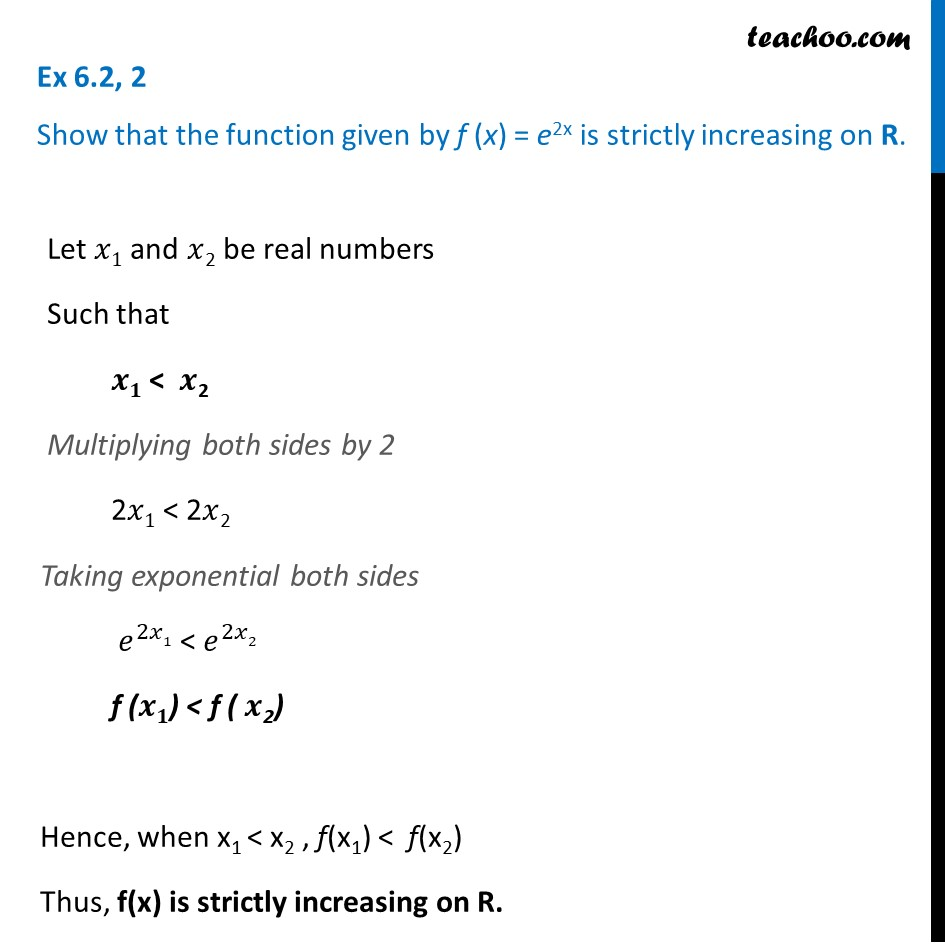 Ex 6.2, 2 - Show that f(x) = e2x is strictly increasing on R