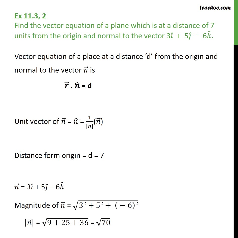 Ex 11.3, 2 - Find vector equation of a plane which is 7 units - Equation of plane - In Normal Form