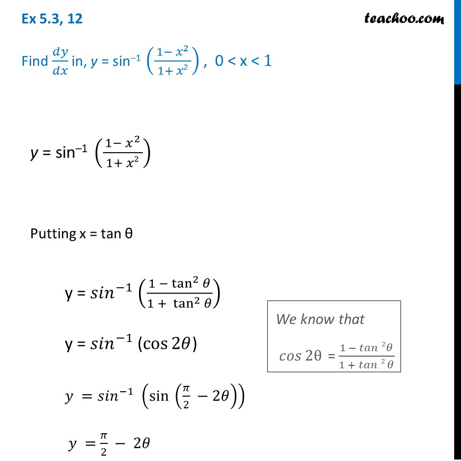 Ex 5.3, 12 - Find dy/dx in, y = sin-1 (1-x2/1+x2) - Chapter 5