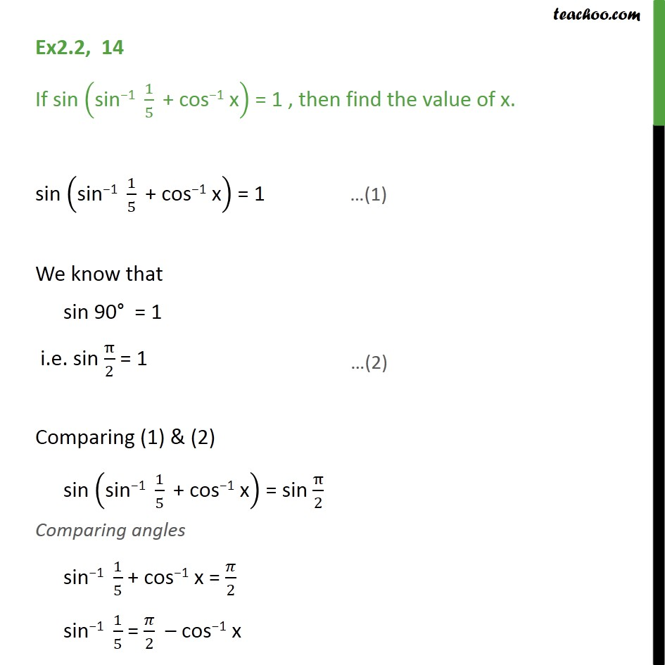 Ex 2.2, 14 - If sin (sin-1 1/5 + cos-1 x) = 1, find x - CBSE - Formulae based