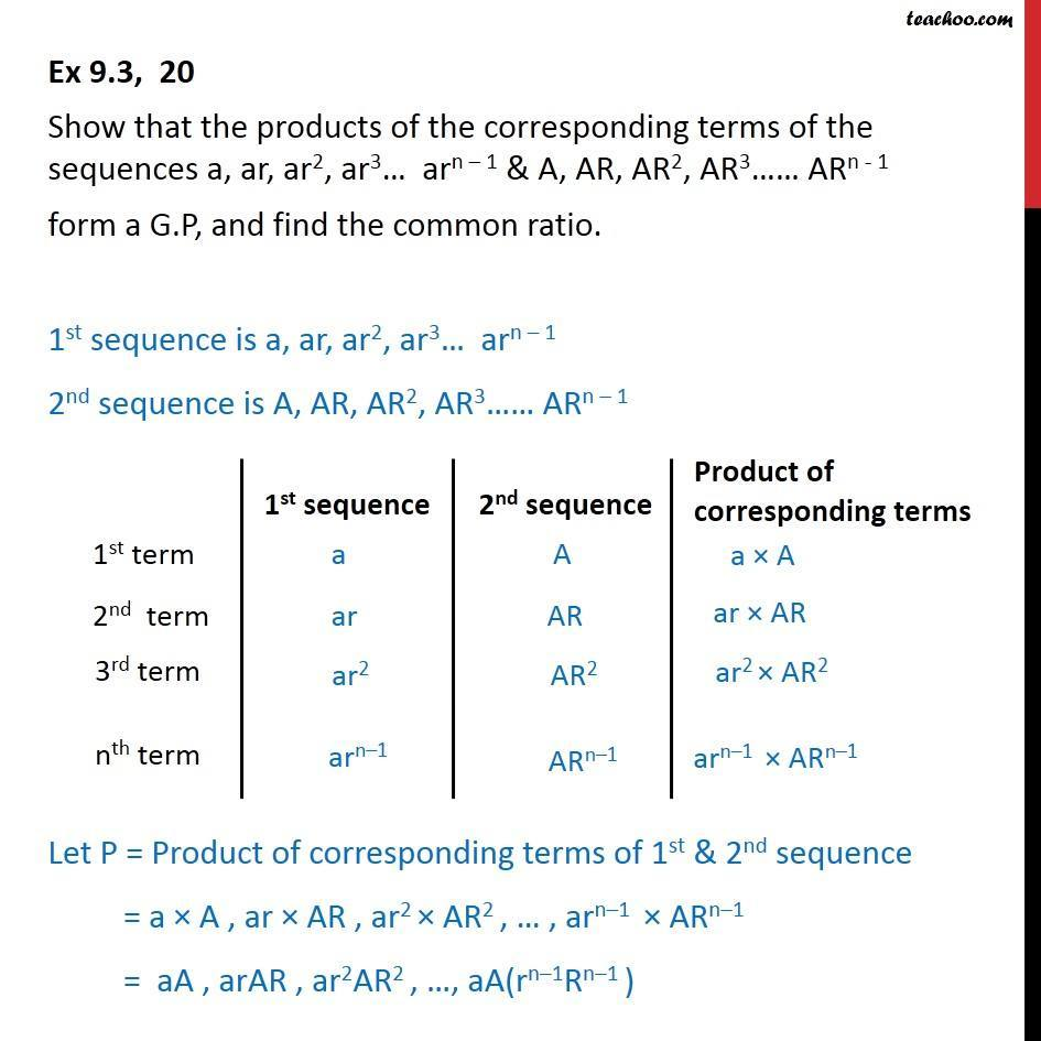 Ex 9.3, 20 - Show that products of a, ar, ar2, ar3…  arn-1 - Geometric Progression(GP): Formulae based