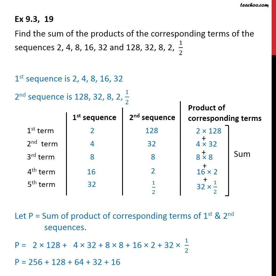 Ex 9.3, 19 - Find sum of products of 2, 4, 8, 16, 32 - Geometric Progression(GP): Formulae based