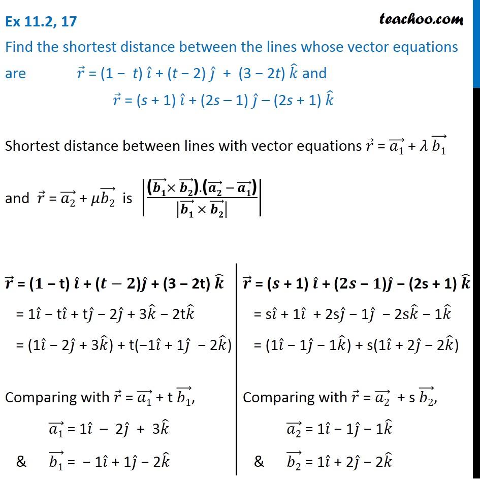 Ex 11.2, 17 - Shortest distance r = (1-t)i + (t-2)j + (3-2t)k