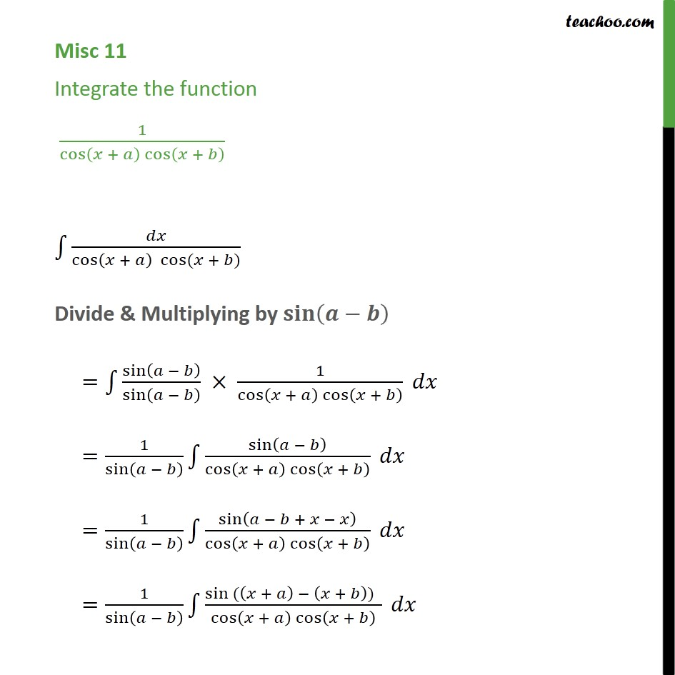 Misc 11 - Integrate 1 / cos (x + a) cos (x + b) - Class 12 - Integration using trigo identities - a-b formulae