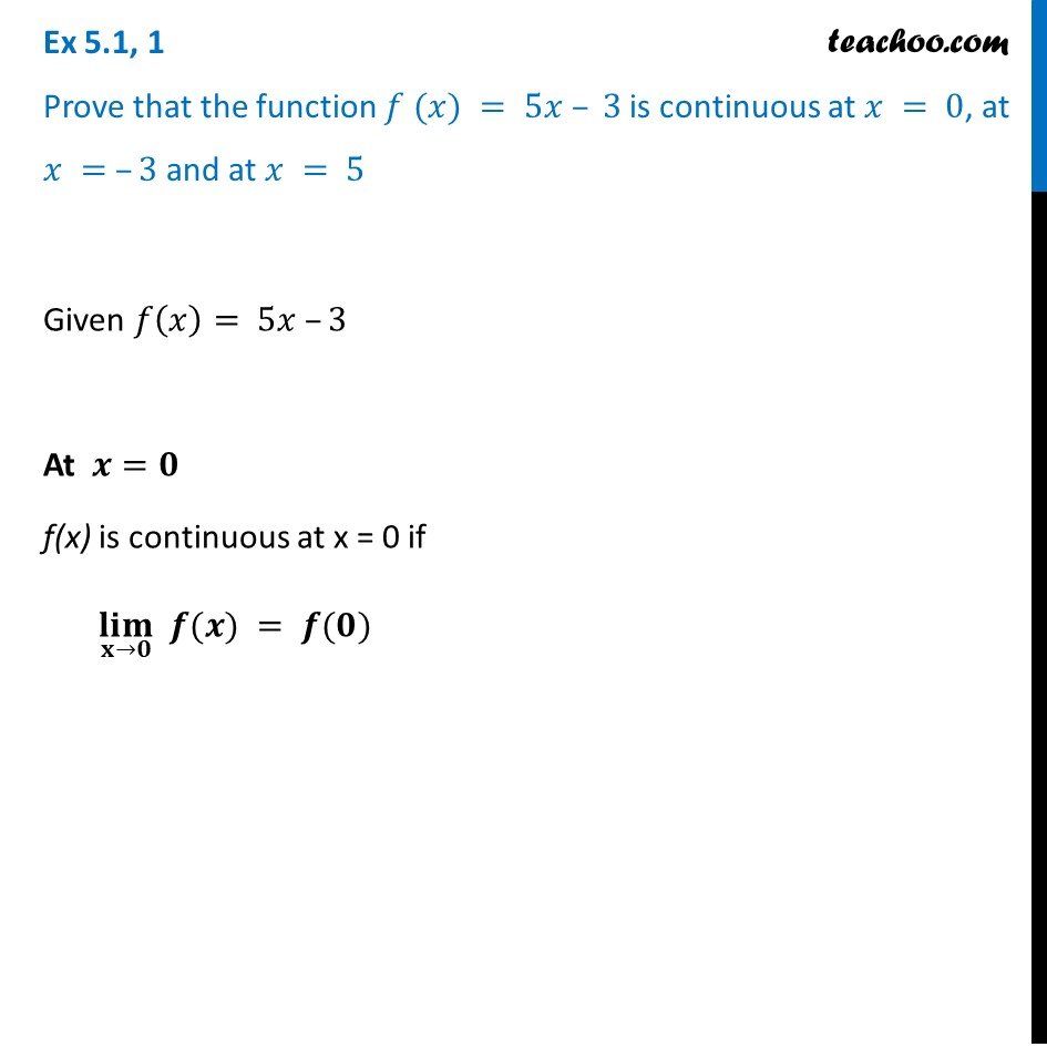 Ex 5.1, 1 Class 12 - Prove f(x) = 5x - 3 is continuous at x = 0, -3, 5